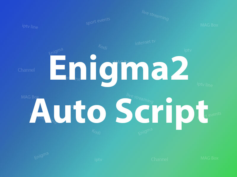 Install IPTV via autoscript bouquet list on Enigma2