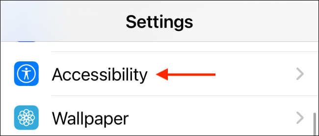 Select Accessibility from Settings