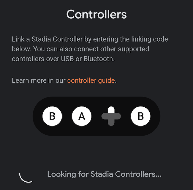 Your Android smartphone will start looking for an available Stadia controller