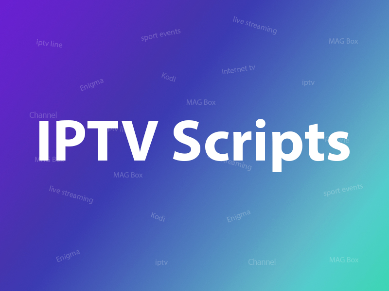 What are IPTV scripts or video formats?