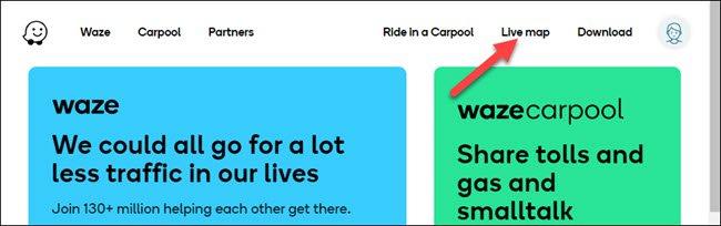 "Click ""Live Map"" on the Waze website."