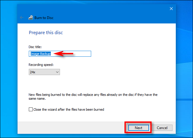 "In the Windows 10 Burn Disc Wizard, enter a disc title and click ""Next."""