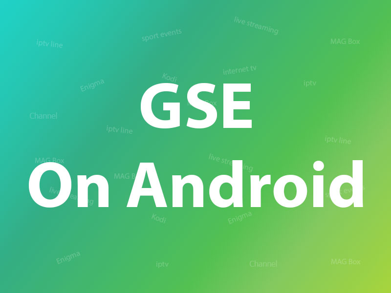 How to setup IPTV on Android using GSE IPTV App?
