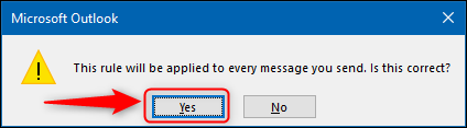 The dialogue asking you to confirm that the rule will apply to all emails you send.